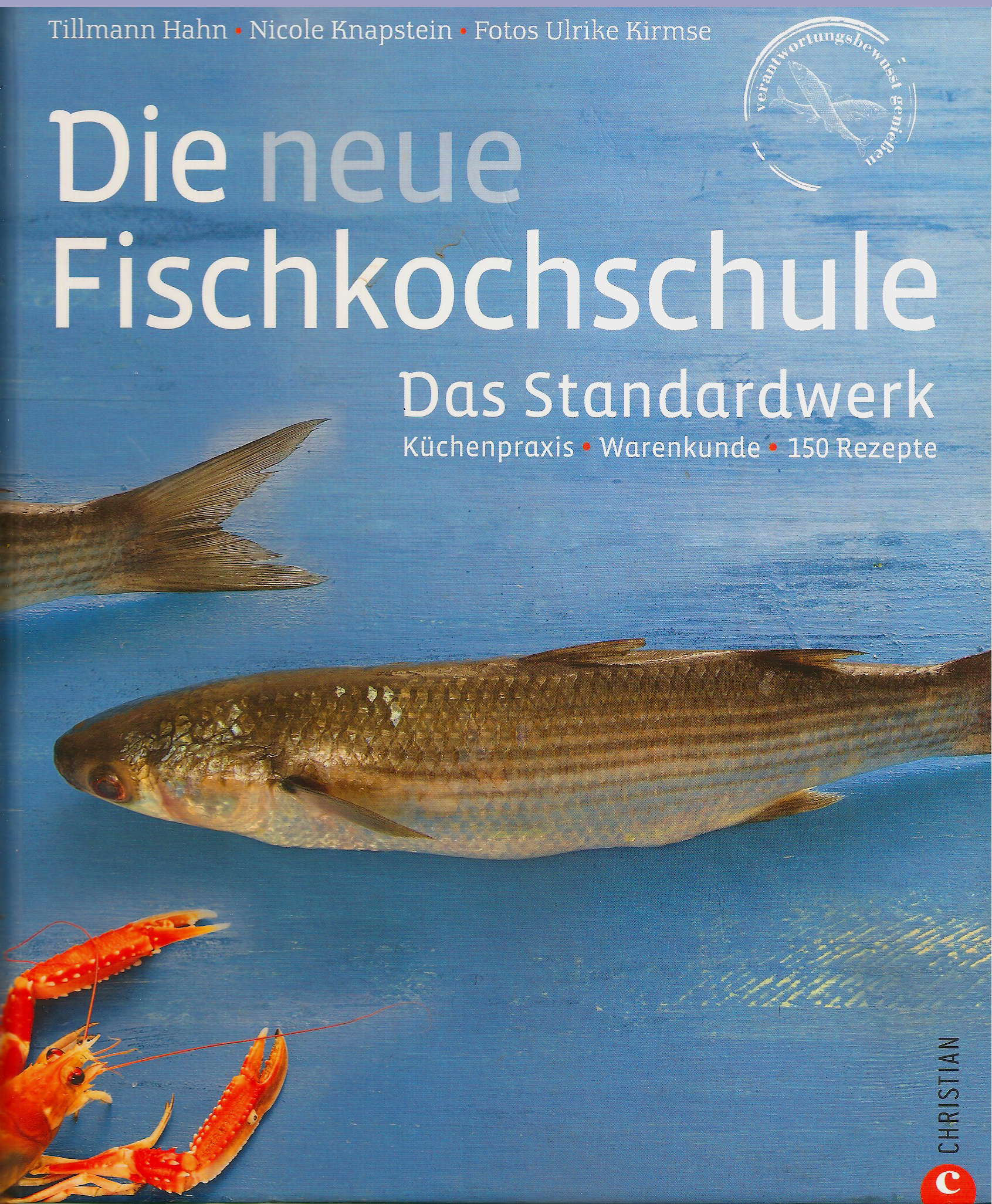 Urs Hug | Foodstyling. Die neue Fischkochschule - Das Standartwerk. Küchenpraxis, Warenkunde. Christian Verlag. ISBN-13: 978-3-86244-637-7