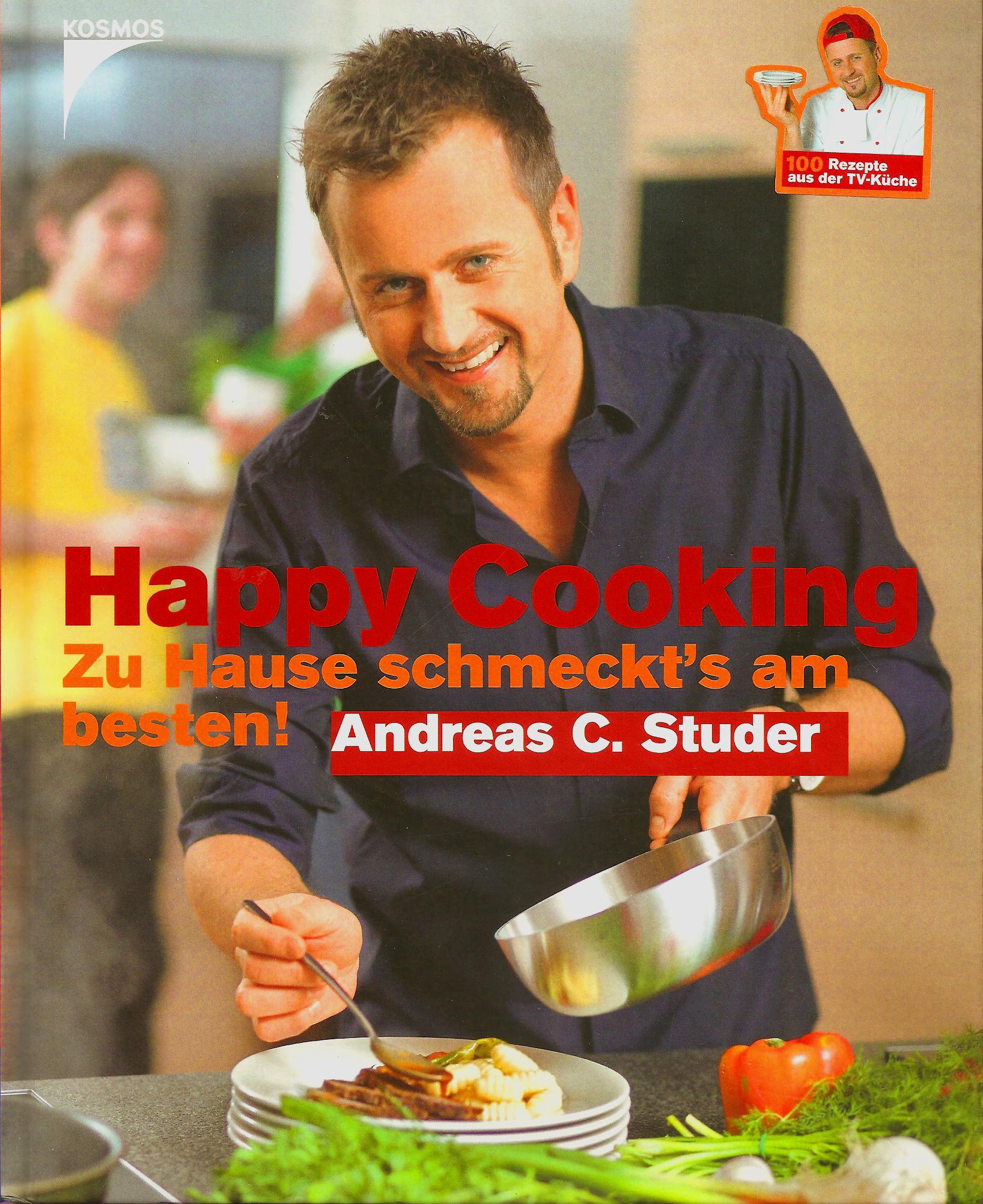 Happy Cooking - Zu Hause schmeckt's am besten! Franckh Kosmos Verlag. ISBN-13: 978-3440107331